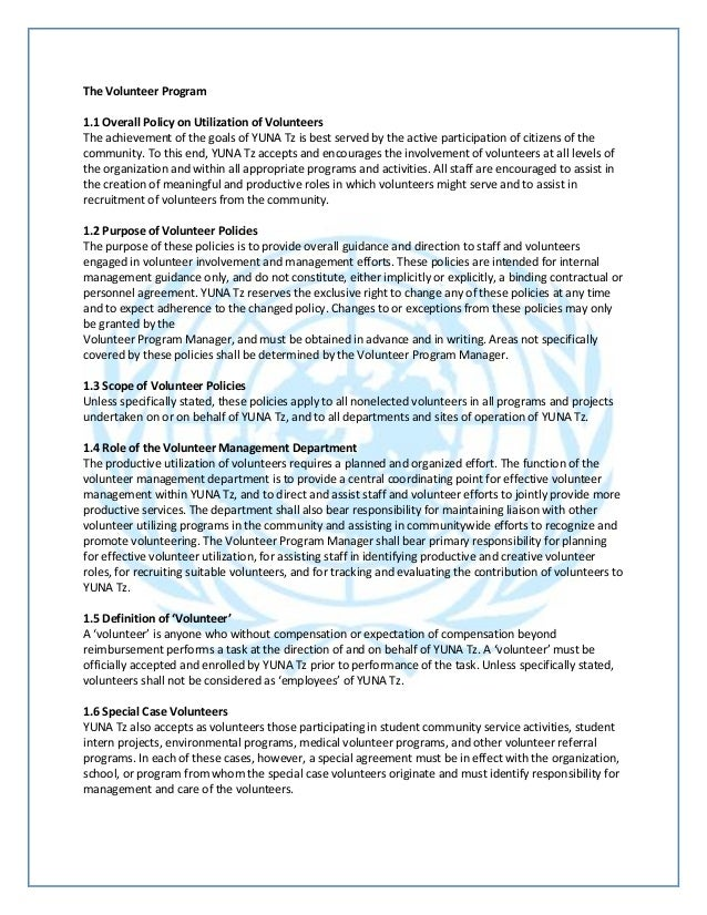 The Volunteer Program1.1 Overall Policy on Utilization of VolunteersThe achievement of the goals of YUNA Tz is best served...