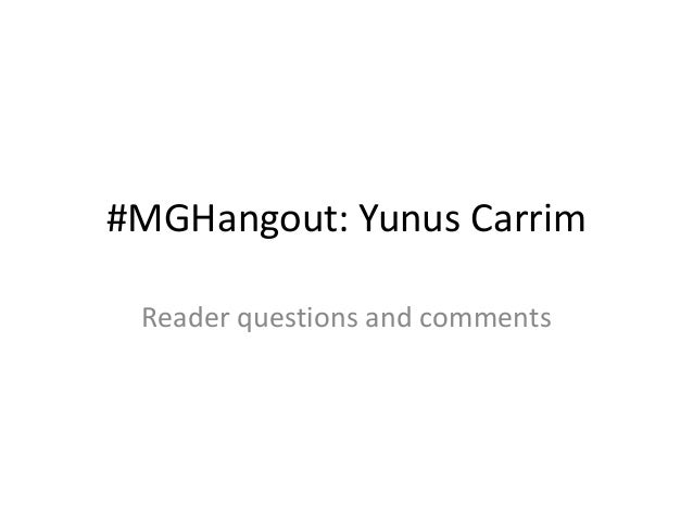 #MGHangout: Yunus Carrim Reader questions and comments