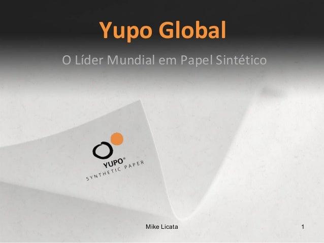 Mike Licata 1 Yupo Global O Líder Mundial em Papel Sintético