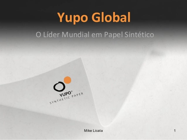 Yupo Global  O Líder Mundial em Papel Sintético  Mike Licata 1