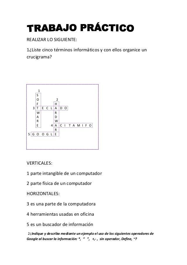REALIZAR LO SIGUIENTE: 1¿Liste cinco términos informáticos y con ellos organice un crucigrama? 1 S O 2 F H 3 T E C L A D O...