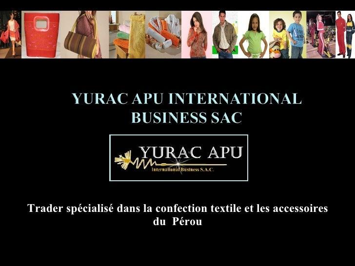 Trader spécialisé dans la confection textile et les accessoires                          du Pérou