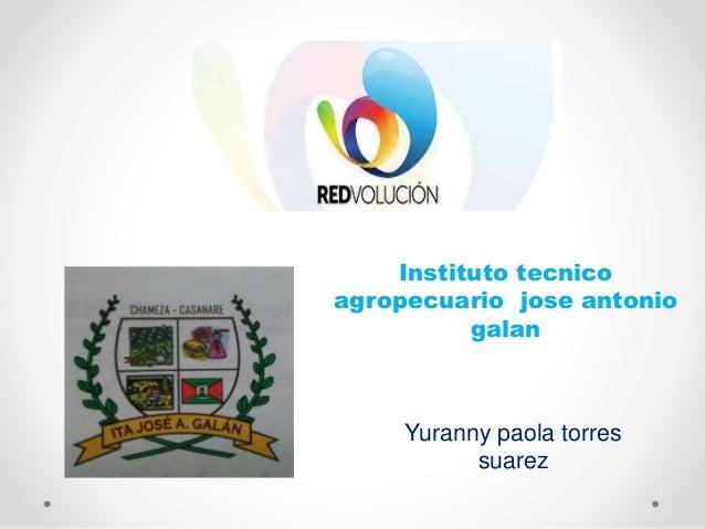 Instituto tecnico agropecuario jose antonio galan Yuranny paola torres suarez