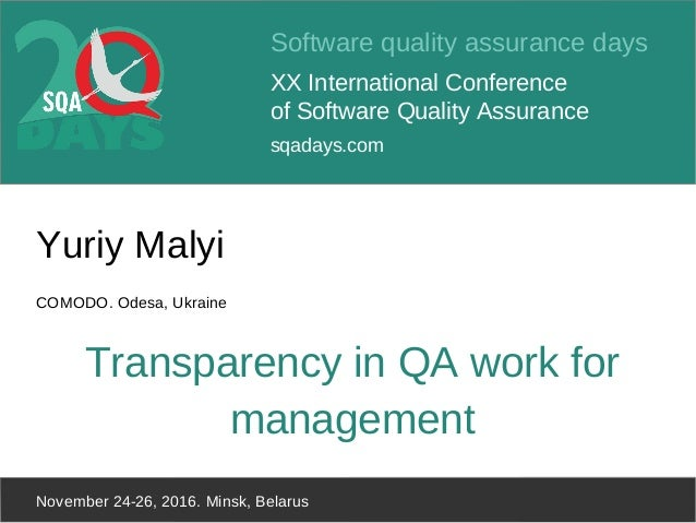 Software quality assurance days XX International Conference of Software Quality Assurance sqadays.com November 24-26, 2016...