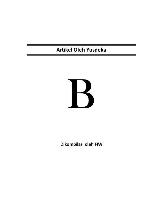 Artikel Oleh Yusdeka BBBB Dikompilasi oleh FIW