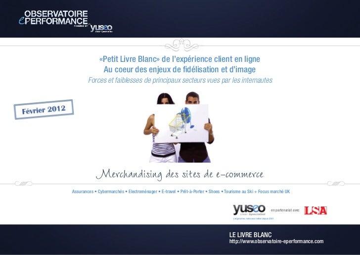 «Petit Livre Blanc» de l'expérience client en ligne               Au coeur des enjeux de fidélisation et d'image        Fo...