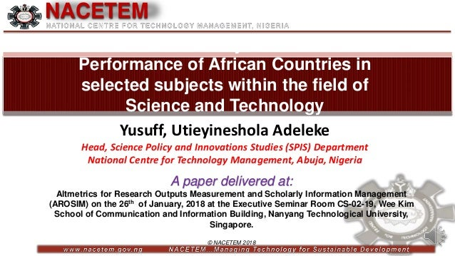 © NACETEM 2018 NACETEM Scientometric Analysis of Research Performance of African Countries in selected subjects within the...