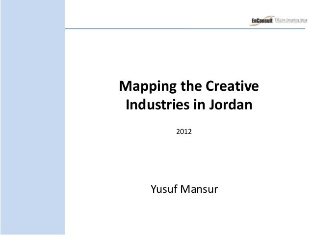 Mapping the CreativeIndustries in Jordan        2012    Yusuf Mansur