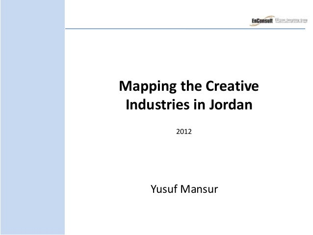 Mapping the Creative  Industries in Jordan  2012  Yusuf Mansur