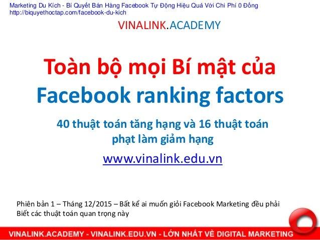 Toàn ộ ọi Bí ật ủa Facebook ranking factors 40 thuật toán tă g hạ g và 16 thuật toán phạt làm giả hạ g www.vinalink.edu.vn...