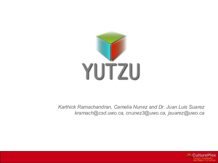 Karthick Ramachandran, Camelia Nunez and Dr. Juan Luis Suarez [email_address] , cnunez3@uwo.ca, jsuarez@uwo.ca