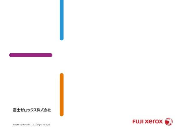 © 2018 Fuji Xerox Co., Ltd. All rights reserved. 業務状態遷移テストを語る夕べ ユーザー受け入れテストで行う業務シナリオテストの一手法 秋山の考え方を語るだけですので、「そういうふうに考える人 も...