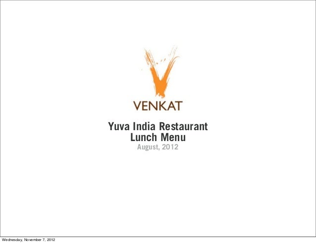 Yuva India Restaurant                                  Lunch Menu                                    August, 2012Wednesday...