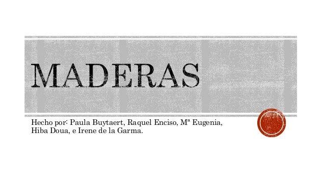 Hecho por: Paula Buytaert, Raquel Enciso, Mª Eugenia,  Hiba Doua, e Irene de la Garma.