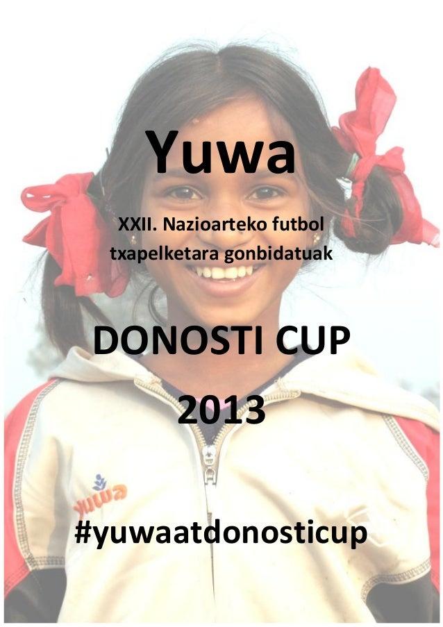 Yuwa   XXII. Nazioarteko futbol  txapelketara gonbidatuakDONOSTI CUP         2013#yuwaatdonosticup