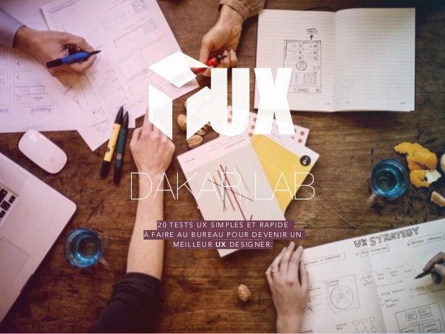 20 TESTS UX SIMPLES ET RAPIDE À FAIRE AU BUREAU POUR DEVENIR UN MEILLEUR UX DESIGNER. DAKAR LAB
