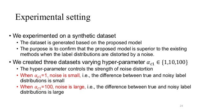 Experimental setting • We experimented on a synthetic dataset • The dataset is generated based on the proposed model • The...