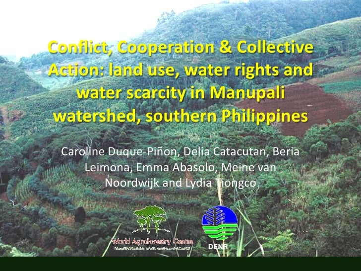 Conflict, Cooperation & Collective Action: land use, water rights and water scarcity in Manupali watershed, southern Phili...