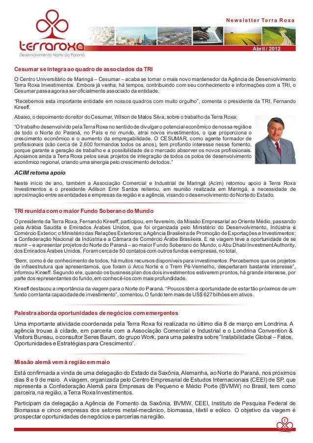 Abril / 2012  Cesumar se integra ao quadro de associados da TRI  O Centro Universitário de Maringá – Cesumar – acaba se to...
