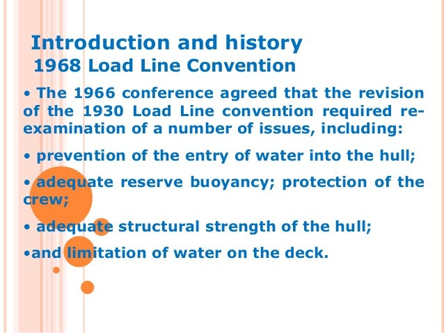 loadline convention 1 the international convention on load lines, 1966 parana and uruguay rivers as far east as a rhumb line drawn between punta norte, argentina, and punta del este,.