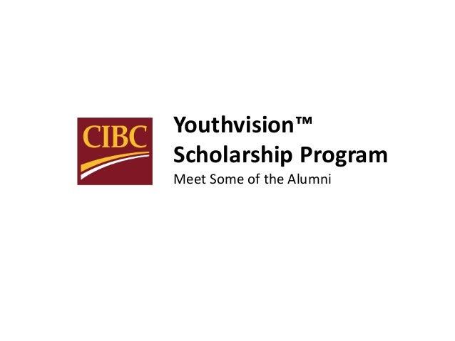 Youthvision™Scholarship ProgramMeet Some of the Alumni