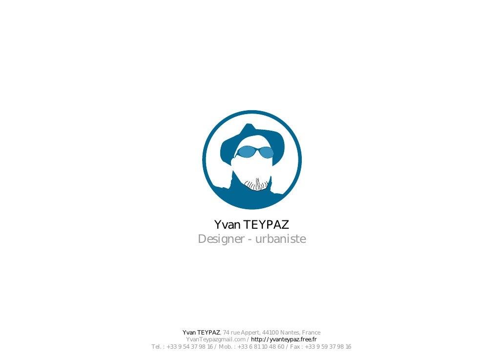 Yvan TEYPAZ                  Designer - urbaniste                  Yvan TEYPAZ, 74 rue Appert, 44100 Nantes, France       ...