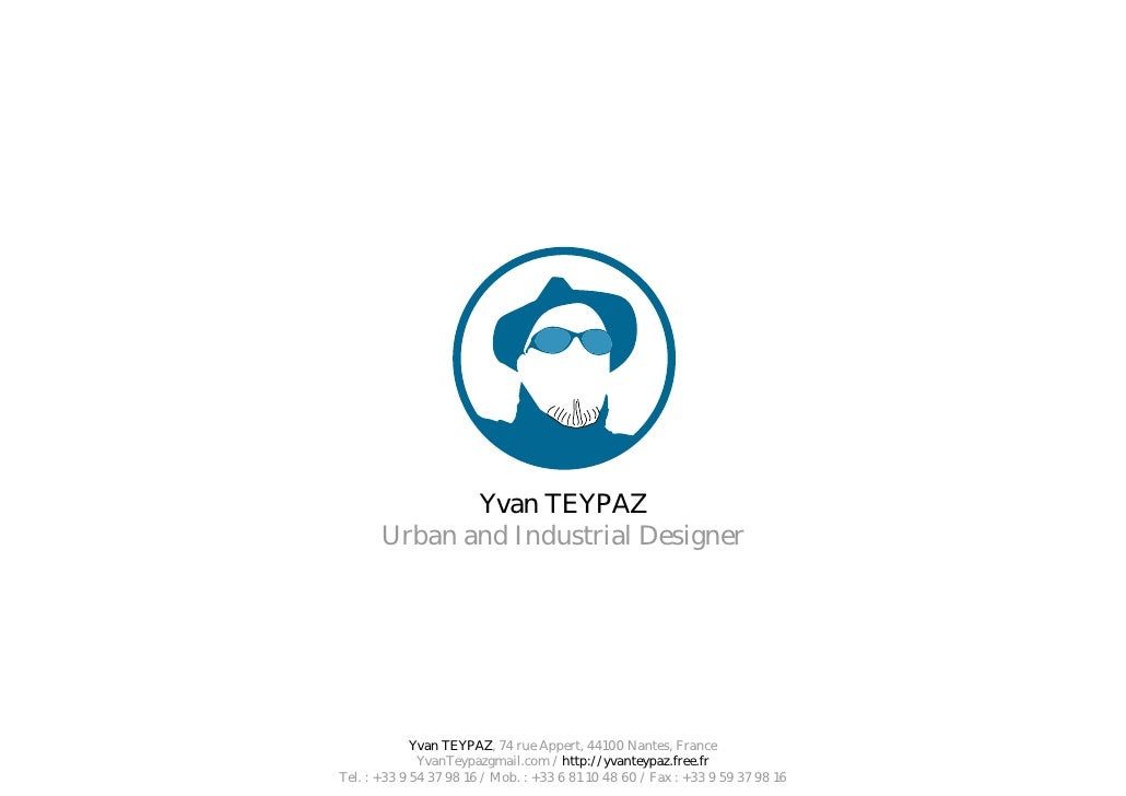 Yvan TEYPAZ        Urban and Industrial Designer                  Yvan TEYPAZ, 74 rue Appert, 44100 Nantes, France        ...