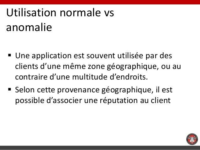 Utilisation normale vsanomalie Une application est souvent utilisée par des  clients d'une même zone géographique, ou au ...