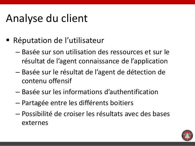 Analyse du client Réputation de l'utilisateur  – Basée sur son utilisation des ressources et sur le    résultat de l'agen...