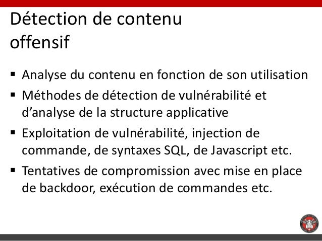 Détection de contenuoffensif Analyse du contenu en fonction de son utilisation Méthodes de détection de vulnérabilité et...