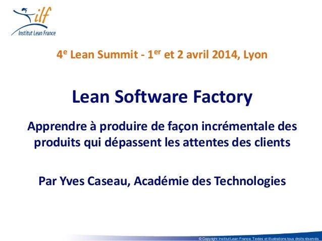 © Copyright Institut Lean France. Textes et illustrations tous droits réservés 4e Lean Summit - 1er et 2 avril 2014, Lyon ...