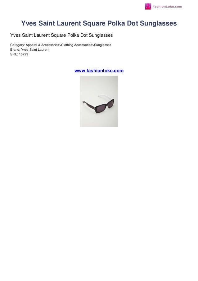 Yves Saint Laurent Square Polka Dot SunglassesYves Saint Laurent Square Polka Dot SunglassesCategory: Apparel & Accessorie...