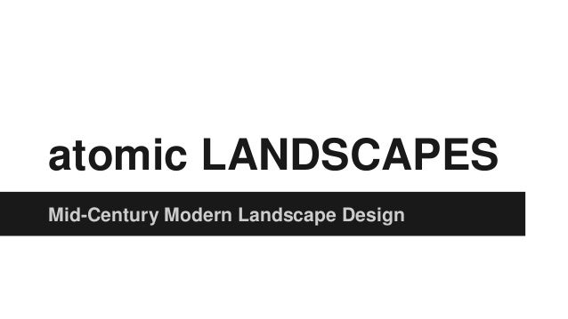 atomic LANDSCAPES  Mid-Century Modern Landscape Design