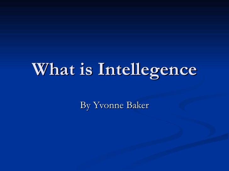 What is Intellegence By Yvonne Baker