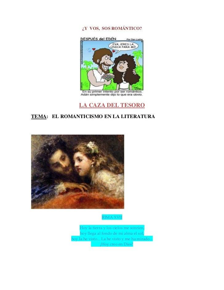 ¿Y VOS, SOS ROMÁNTICO?                LA CAZA DEL TESOROTEMA: EL ROMANTICISMO EN LA LITERATURA                            ...