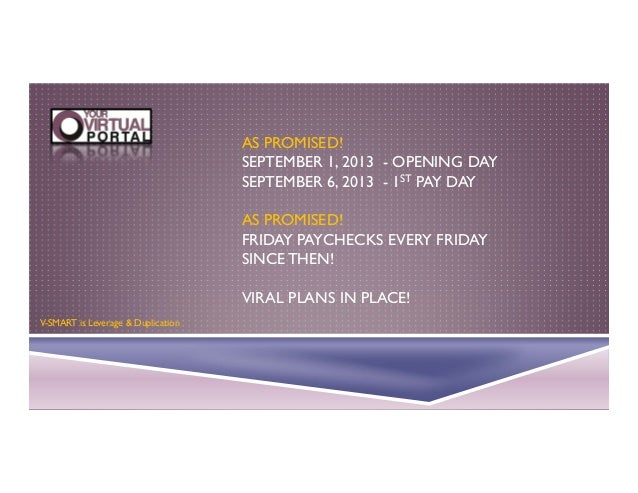 AS PROMISED! SEPTEMBER 1, 2013 - OPENING DAY SEPTEMBER 6, 2013 - 1ST PAY DAY AS PROMISED! FRIDAY PAYCHECKS EVERY FRIDAY SI...