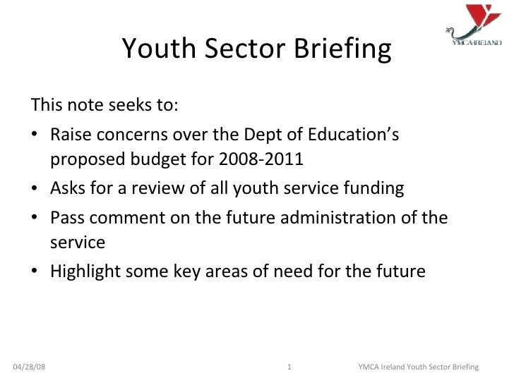 Youth Sector Briefing <ul><li>This note seeks to: </li></ul><ul><li>Raise concerns over the Dept of Education's proposed b...