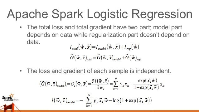 Apache Spark Logistic Regression • Compute the loss and gradient in parallel in executors/workers; reduce them to get the ...