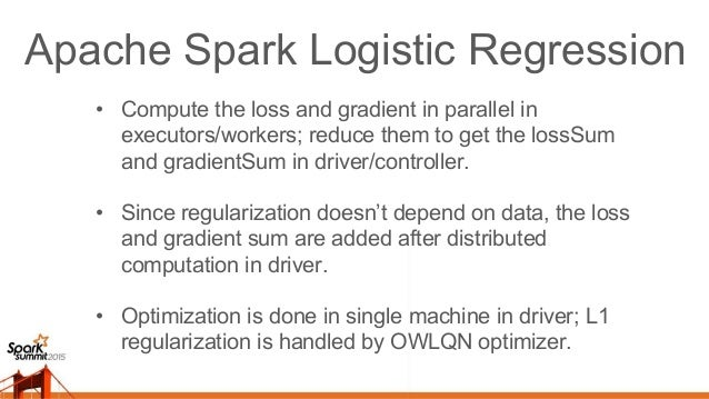 Apache Spark Logistic Regression Broadcast Weights to Executors Driver/Controller Executors/Workers Loop until converge In...