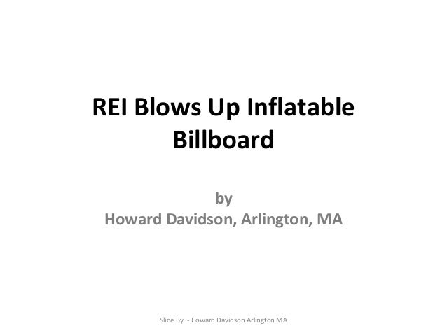 REI Blows Up Inflatable Billboard by Howard Davidson, Arlington, MA Slide By :- Howard Davidson Arlington MA
