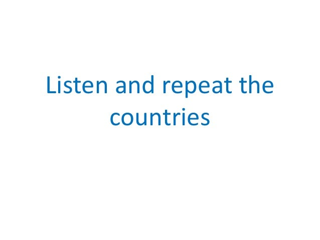 Listen and repeat the countries