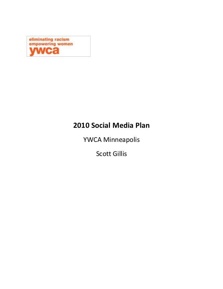 2010 Social Media Plan<br />YWCA Minneapolis<br />Scott Gillis<br />Mission<br />Our mission is to empower women and girls...