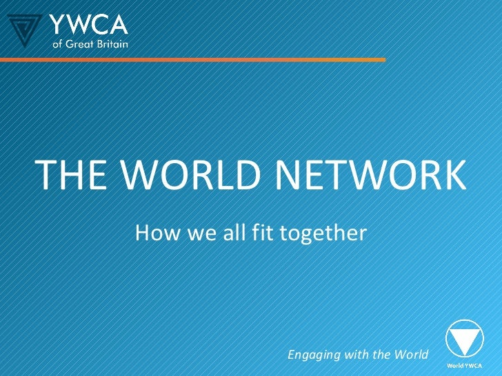 THE WORLD NETWORK How we all fit together