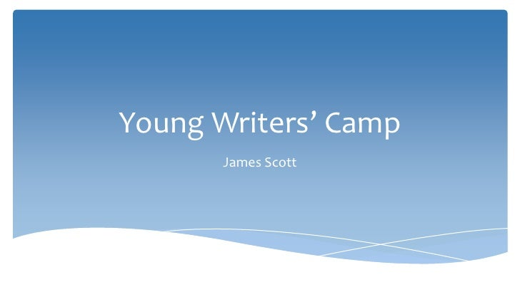 Young Writers' Camp       James Scott