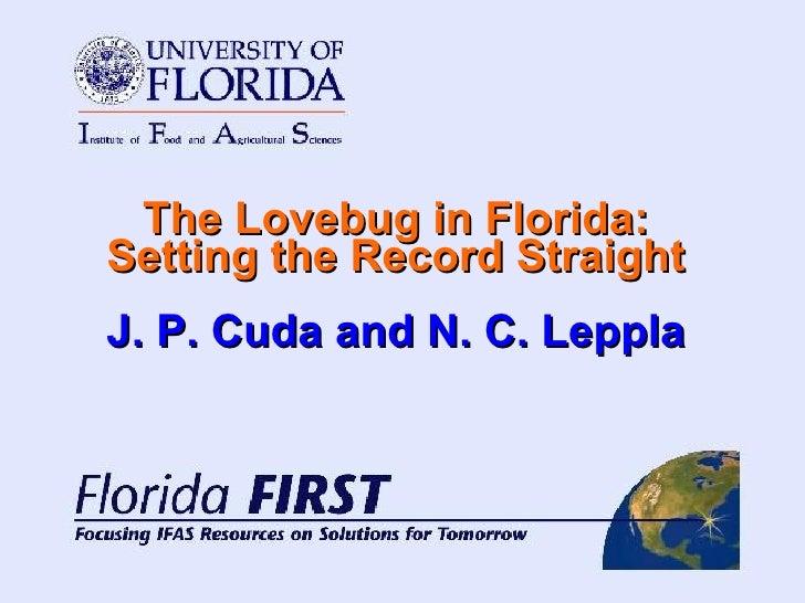 The Lovebug in Florida: Setting the Record Straight J. P. Cuda and N. C. Leppla