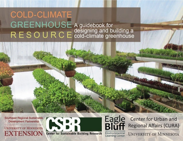 Cold Climate Greenhouse - A Manual for Designing and Building on