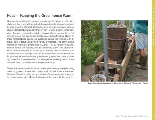 SectionIII:GreenhouseComponents As mentioned earlier, most growers utilize a combination of passive and active heating met...