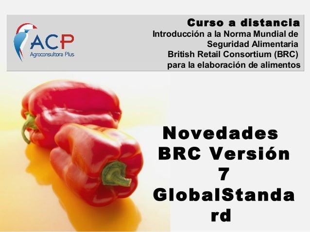 Curso a distancia Introducción a la Norma Mundial de Seguridad Alimentaria British Retail Consortium (BRC) para la elabora...