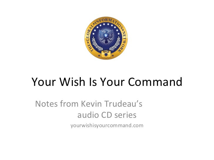Your Wish Is Your Command Notes from Kevin Trudeau's  audio CD series yourwishisyourcommand.com