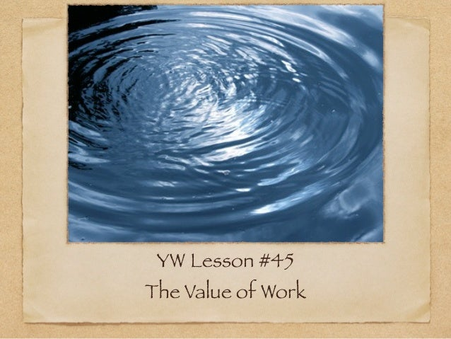 LDS YW Lesson #45: Importance of Work